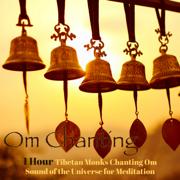 Om Chanting – 1 Hour Tibetan Monks Chanting Om Sound of the Universe for Meditation (feat. Meditation Relax Club) - Tibetan Singing Bells Monks - Tibetan Singing Bells Monks