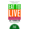 Joel Fuhrman - Eat to Live: The Revolutionary Formula for Fast and Sustained Weight Loss (Unabridged)  artwork