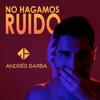 Andrés Barba - No Hagamos Ruido ilustración