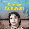 Kaveriyin Kanavan (Original Motion Picture Soundtrack) - Single