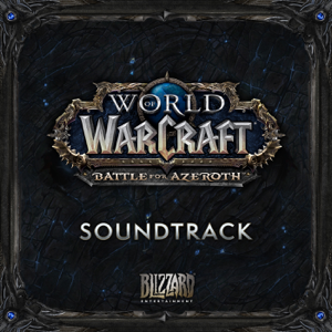World of Warcraft - Battle for Azeroth (Original Game Soundtrack) - Various Artists