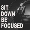 Sit Down Be Focused