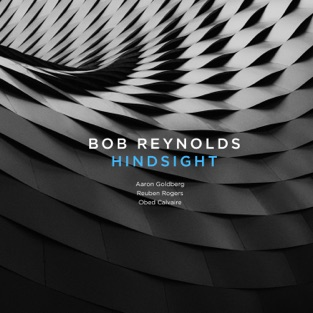 Hindsight – Bob Reynolds