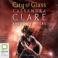 City of Glass - Mortal Instruments Book 3 (Unabridged)