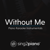 Without Me (Lower Key) Originally Performed by Halsey] [Piano Karaoke Version]