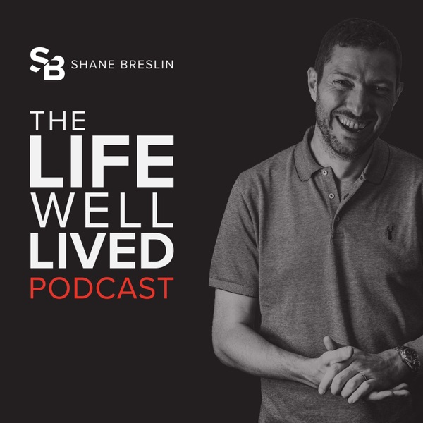 The Life Well Lived Podcast