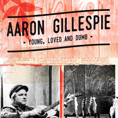 Young, Loved & Dumb - Single - Aaron Gillespie