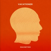 Vacationer - Magnetism