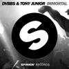 DVBBS & Tony Junior - Immortal (We Live Forever)