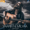 Harrdy Sandhu, B. Praak & Jaani - Yaarr Ni Milyaa artwork
