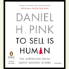 Daniel H. Pink - To Sell Is Human: The Surprising Truth About Moving Others (Unabridged) artwork