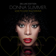 Love to Love You Donna (Deluxe Edition) - Donna Summer - Donna Summer