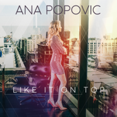 Like It On Top-Ana Popovic