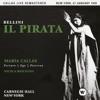 Bellini: Il pirata (1959 - New York) - Callas Live Remastered, Maria Callas