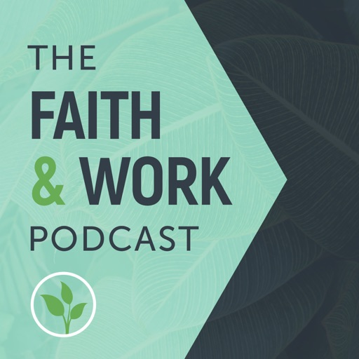 Cover image of The Faith & Work Podcast