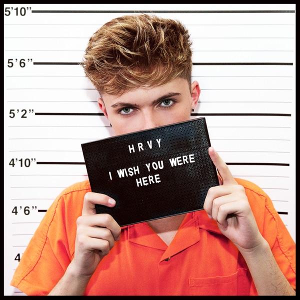 Hrvy (Harvey) - Wish You Were Here