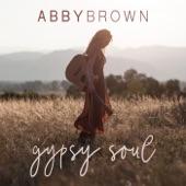 Abby Brown - Gypsy Soul