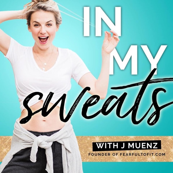 In My Sweats Podcast with J Muenz
