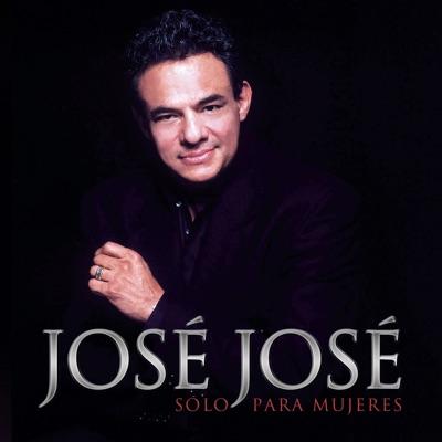 Sólo para Mujeres - José José