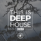 This Is Deep House 2018