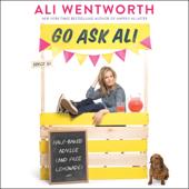 Go Ask Ali: Half-Baked Advice (and Free Lemonade) (Unabridged) - Ali Wentworth Cover Art