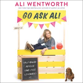 Go Ask Ali: Half-Baked Advice (and Free Lemonade) (Unabridged) audiobook