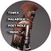 Tswex Malabola & Poet Molz - Music grafismos