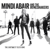 The EastWest Sessions-Mindi Abair & The Boneshakers