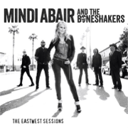 The EastWest Sessions - Mindi Abair & The Boneshakers - Mindi Abair & The Boneshakers