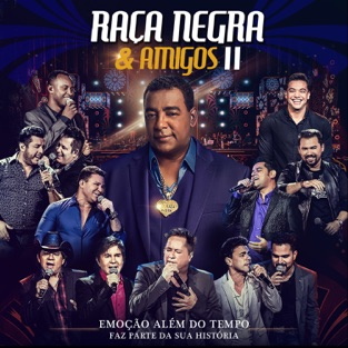 Raça Negra e Amigos II (Ao Vivo) – Raça Negra