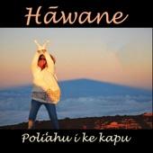 Hawane - Poli'ahu I Ke Kapu