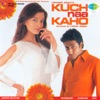 Kuch Naa Kaho Original Motion Picture Soundtrack
