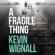 Kevin Wignall - A Fragile Thing (Unabridged)