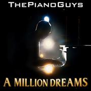 A Million Dreams - The Piano Guys - The Piano Guys