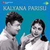 Kalyana Parisu Original Motion Picture Soundtrack