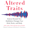 Daniel Goleman & Richard Davidson - Altered Traits: Science Reveals How Meditation Changes Your Mind, Brain, and Body (Unabridged) portada