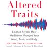 Daniel Goleman & Richard Davidson - Altered Traits: Science Reveals How Meditation Changes Your Mind, Brain, and Body (Unabridged) Grafik