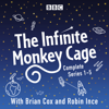 Brian Cox & Mr Robin Ince - Infinite Monkey Cage: The Complete Series 1-5 artwork