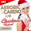 Various Artists - Aerobic & Cardio 2018 Christmas Workout Session (60 Minutes Non-Stop Mixed Compilation for Fitness & Workout 135 Bpm / 32 Count - Ideal for Aerobic, Cardio Dance, Body Workout) artwork
