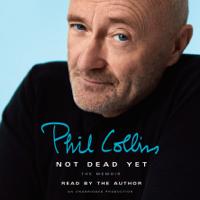 Not Dead Yet: The Memoir (Unabridged)