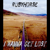 I Wanna Get Lost - Rubyhorse