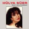 Selam Sana Anadolum - Hülya Süer