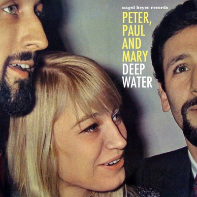 Deep Water - Peter Paul and Mary