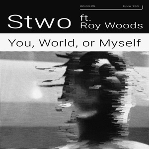 You, World, or Myself (feat. Roy Woods) - Single Mp3 Download