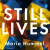 Still Lives (Unabridged) - Maria Hummel