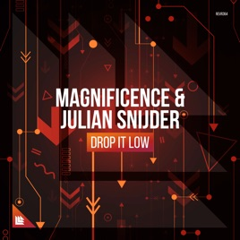 Magnificence & Julian Snijder – Drop It Low – Single [iTunes Plus M4A] | iplusall.4fullz.com