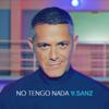 No Tengo Nada - Alejandro Sanz