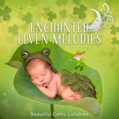 Enchanted Elven Melodies: Beautiful Celtic Lullabies, Baby Sleep, Fantasy Dreams