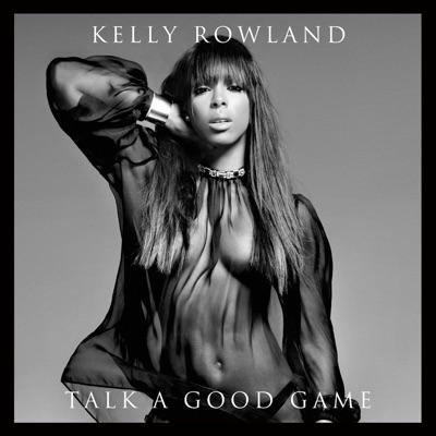 Talk a Good Game - Kelly Rowland
