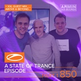 A State of Trance Episode 850, Pt. 1 (+ XXL Guest Mix: Above & Beyond)